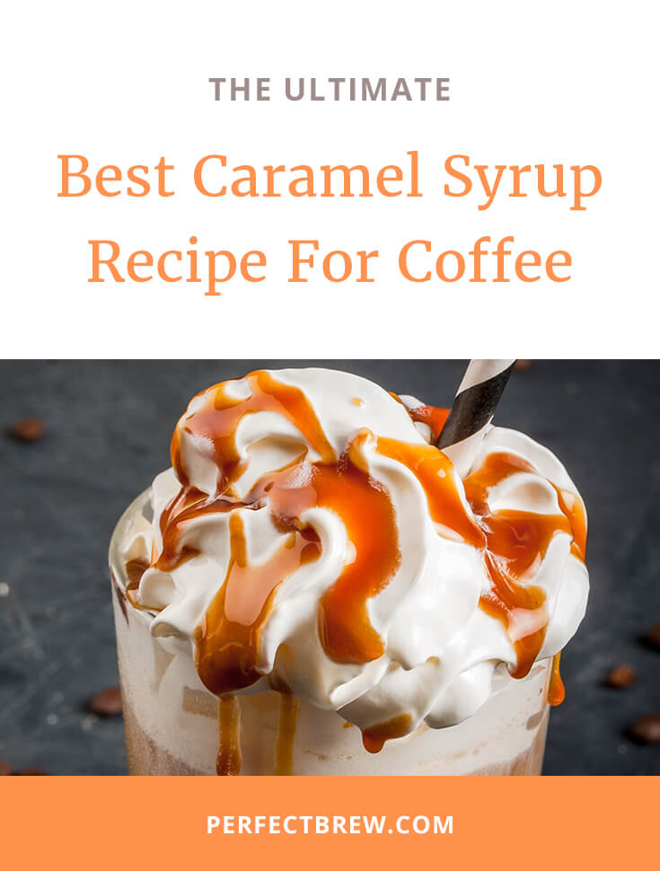 Best Caramel Syrup Recipe For Coffee-2