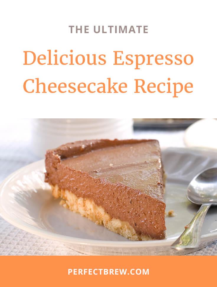 Delicious Espresso Cheesecake Recipe-2