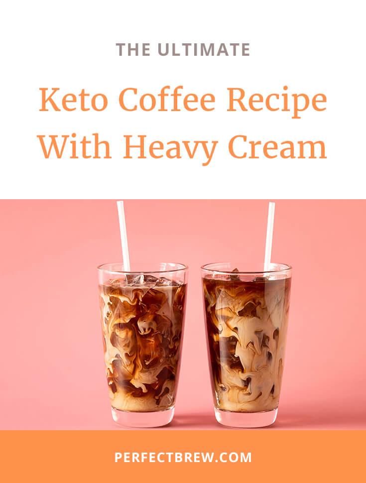 Keto Coffee Recipe With Heavy Cream-2