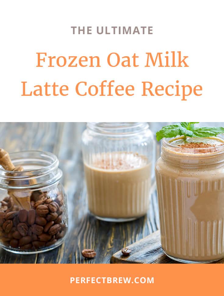 Frozen Oat Milk Latte Coffee Recipe-2