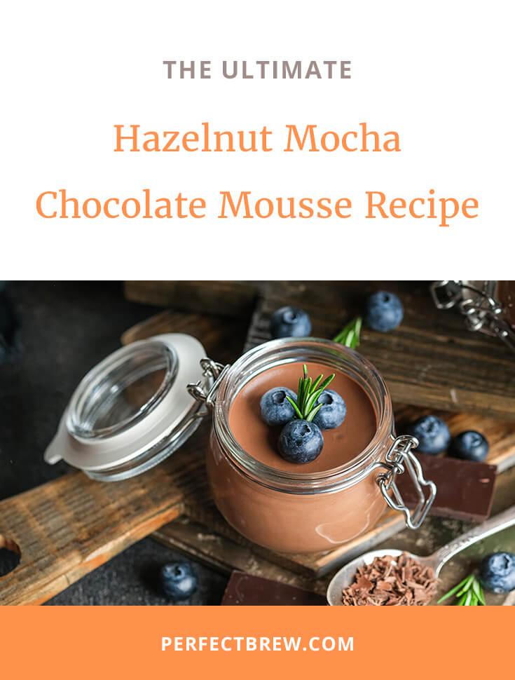 Hazelnut Mocha Chocolate Mousse Recipe-2