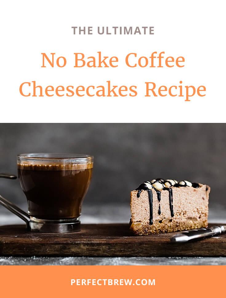 No Bake Coffee Cheesecakes Recipe-2
