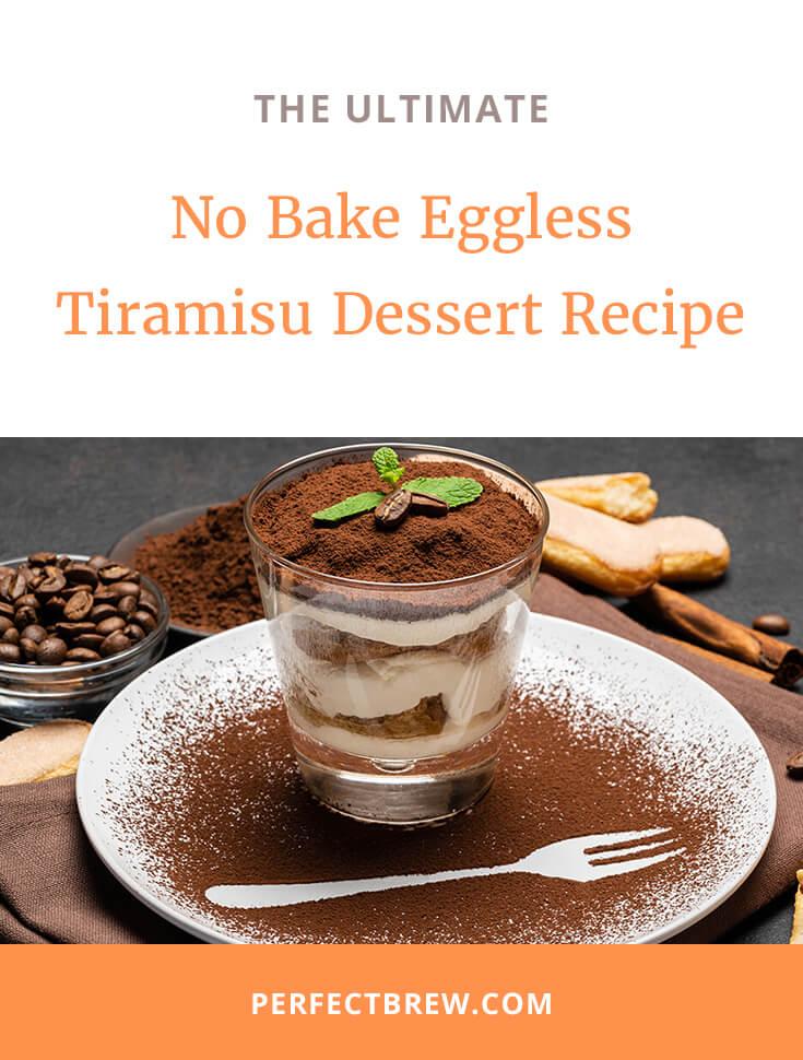 No Bake Eggless Tiramisu Dessert Recipe 2 XS Perfect Brew