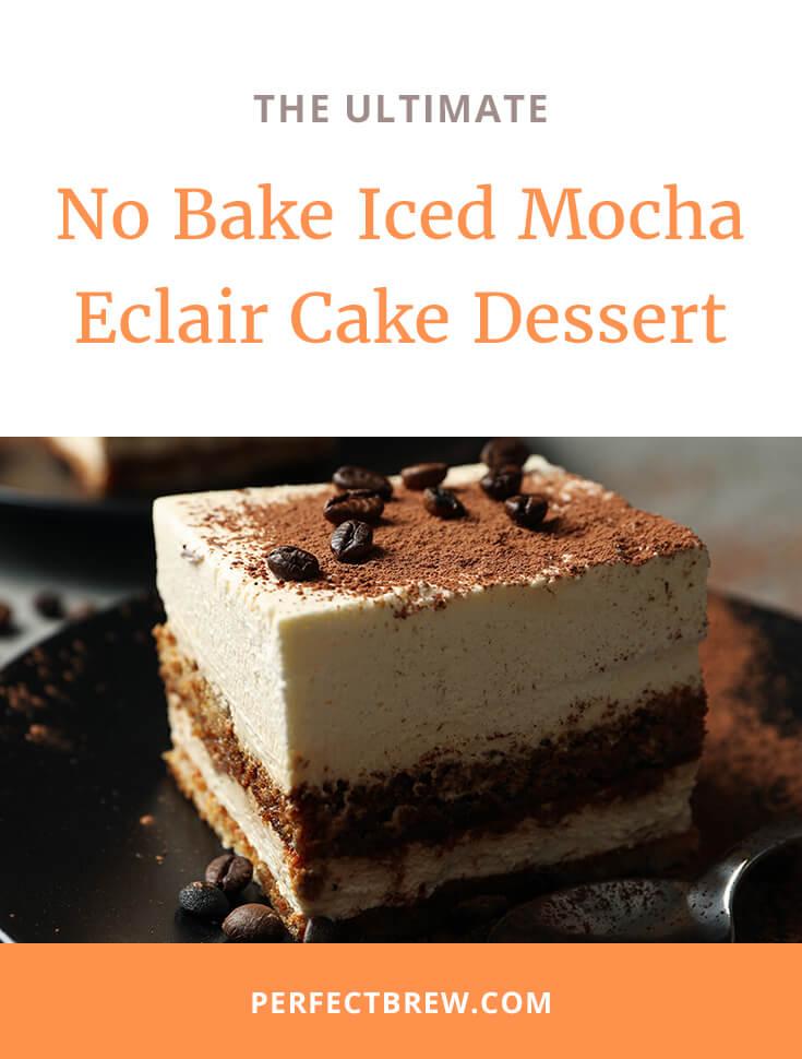 No Bake Iced Mocha Eclair Cake Dessert-2