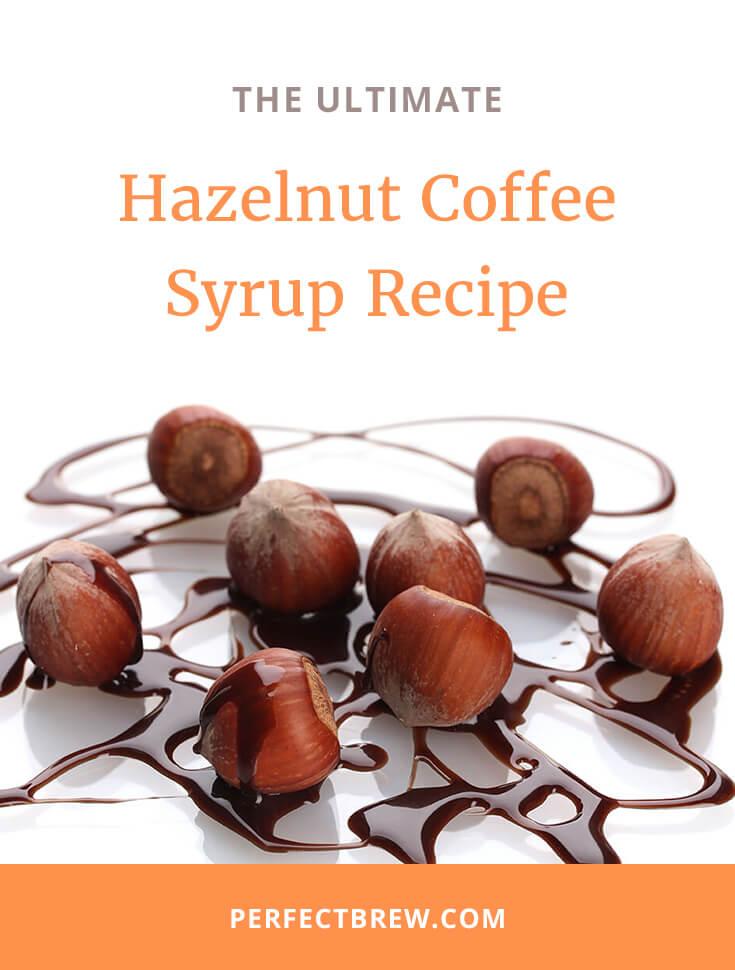 Hazelnut Coffee Syrup Recipe